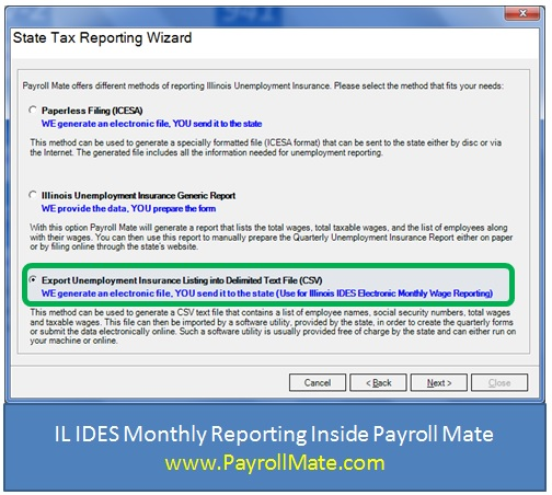 Our Payroll Mate software now supports Illinois Unemployment Monthly Reporting as mandated by IDES.