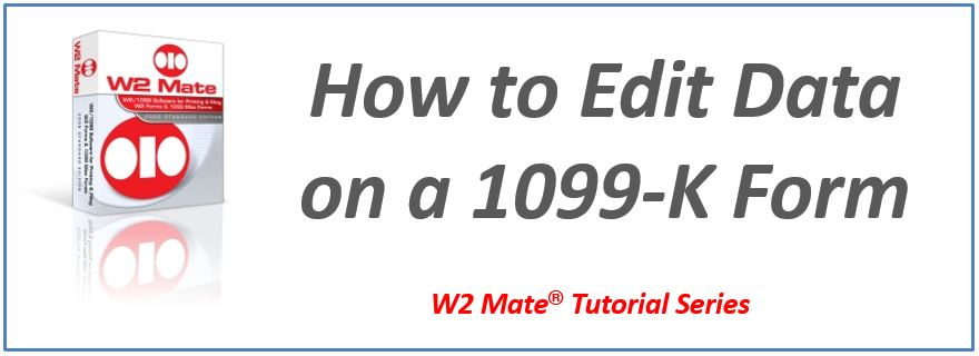 How To Edit Data On A 1099 K Form W2 Mate